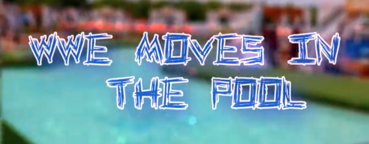 WWE Moves At The Pool